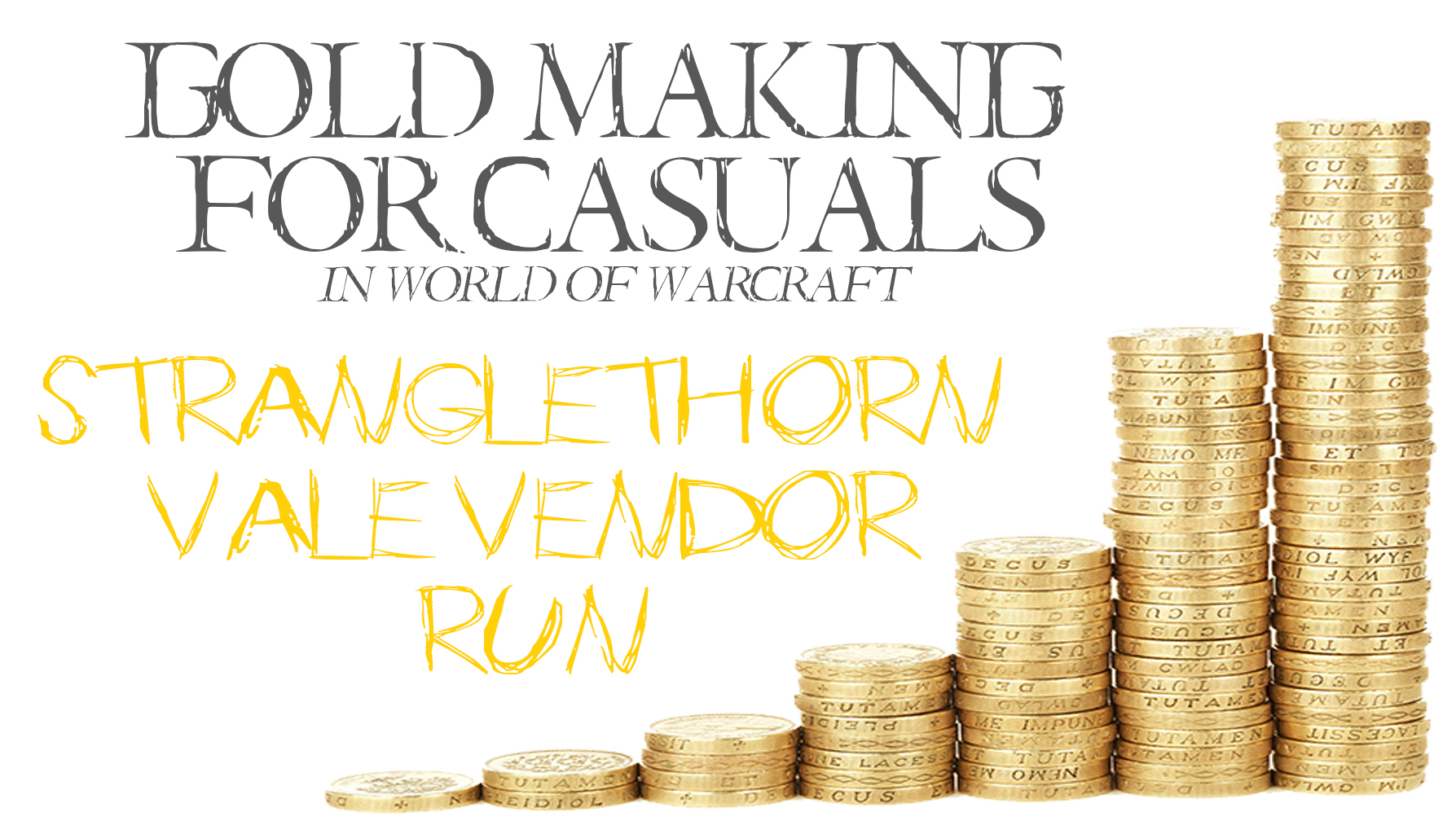 Stranglethorn Vale Vendors Run Gold Making For Casual Is A Series Of Tips