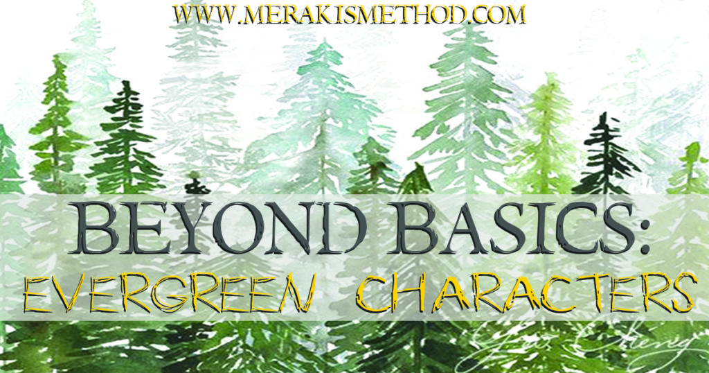 Today in Beyond Basics of roleplay and characters we are looking Evergreen Characters, these are characters that have longevity and survivabilty.